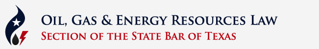 The State Bar Of Texas Oil, Gas & Energy Resources Law Section